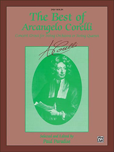 9780711979567: The Best of Arcangelo Corelli (Concerto Grossi for String Orchestra or String Quartet): 2nd Violin
