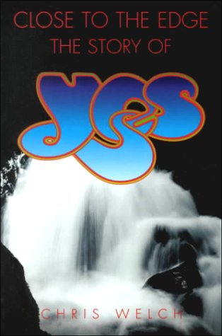 Yes: Close to the Edge: Chris Welch