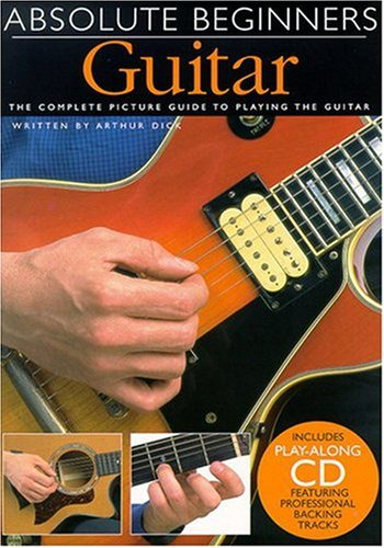 9780711980594: Absolute Beginners Guitar: The Complete Picture Guide to Playing the Guitar
