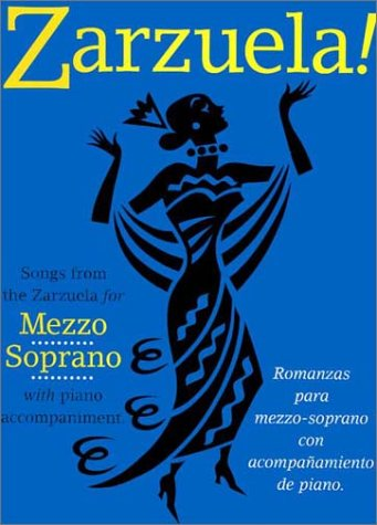 9780711981539: Zarzuela!: Songs from the Zarzuela for Mezzo Soprano with Piano Accompaniment
