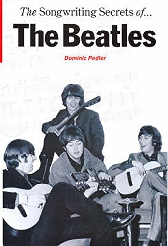 9780711981676: The Songwriting Secrets of the 34;Beatles34;