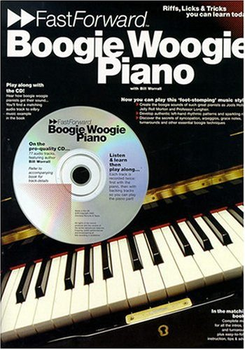 9780711981973: Boogie Woogie Piano - Fast Forward Series: Riffs, Licks & Tricks You Can Learn Today! (Fast Forward (Music Sales))