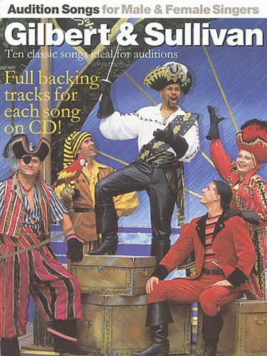 9780711982154: Audition Songs for Male & Female Singers: Gilbert & Sullivan: Ten Classic Songs Ideal for Auditions [With Ten Hit Songs for Auditions] (Book & CD)
