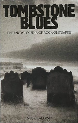 9780711983090: Tombstone Blues: The Encyclopedia of Rock Obituaries