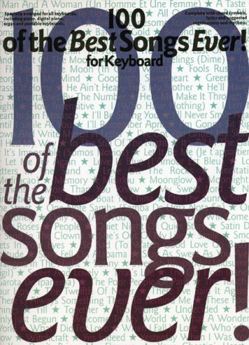 9780711985636: 100 of the Best Songs Ever! for Keyboard Piano, Voix, Guitare
