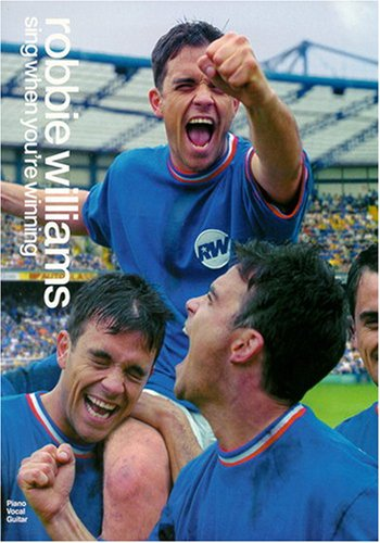 9780711986329: Robbie Williams: 'Sing When You're Winning