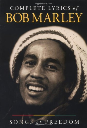 9780711986701: Complete Lyrics of Bob Marley: Songs of Freedom