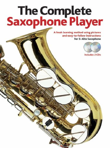9780711987777: Complete Saxophone Player (Book & 2 Cds)
