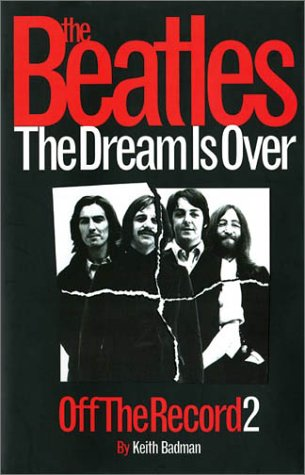 The Beatles - The Dream is Over: Off The Record 2 (0711988021) by Keith Badman
