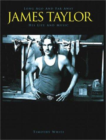 James Taylor: Long Ago and Far Away: White, Timothy