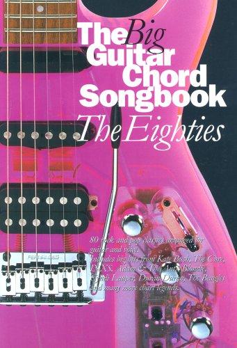 9780711988460: The Big Guitar Chord Songbook: Eighties: The Eighties