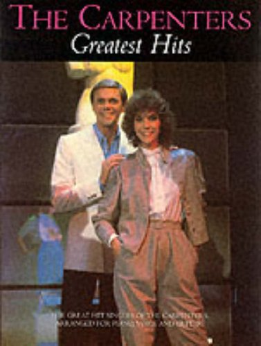 9780711989870: The Carpenters: Greatest Hits (Piano Vocal Guitar)