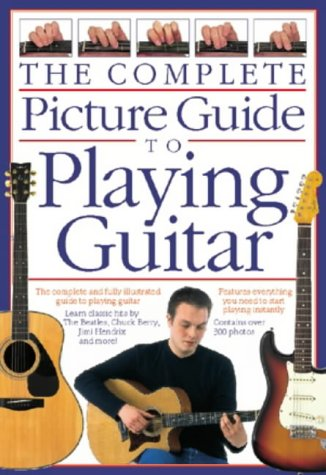 9780711990487: The Complete Picture Guide to Playing Guitar