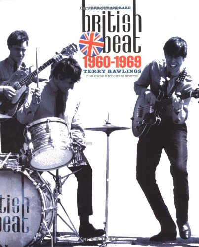 9780711990944: British beat 1960-1969: then, now and rare: British Beat Groups and Solo Artists of the 60s