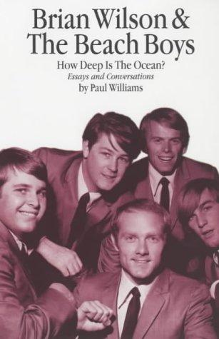 9780711991033: Brian Wilson And The Beach Boys: How Deep Is The Ocean?