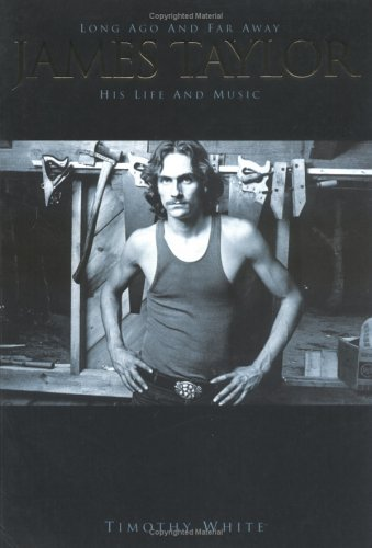 9780711991934: James Taylor: Long Ago and Far Away, His Life and Music
