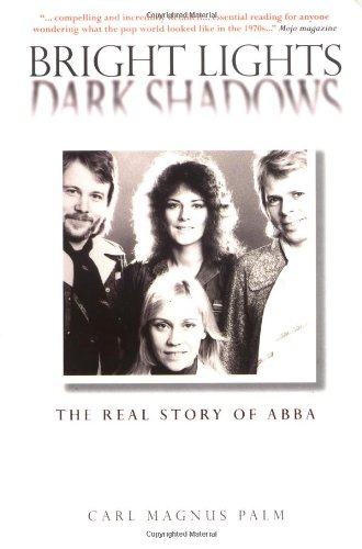 9780711991941: Bright Lights Dark Shadows: The Real Story of ABBA
