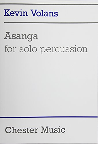 VOLANS ASANGA FOR SOLO PERCUSSION: Kevin Volans