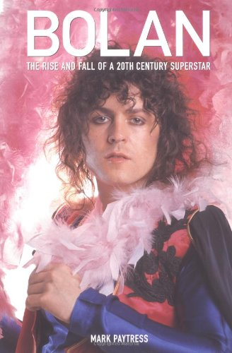 9780711992931: Bolan: The Rise and Fall of a 20th Century Superstar
