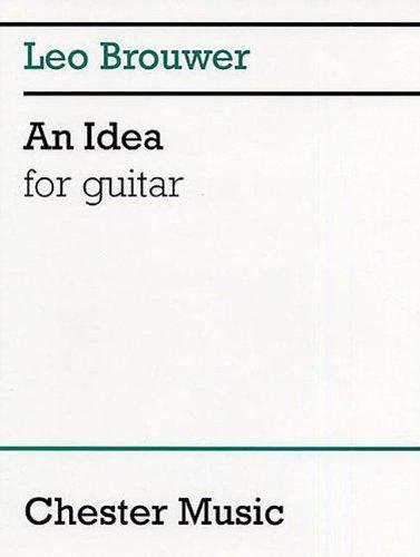An Idea for Guitar: Brouwer, Leo