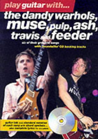 """9780711993457: Play Guitar with The """"Dandy Warhols"""", """"Muse"""", """"Pulp"""", """"ASH"""", """"Travis"""" and """"Feeder"""" (Play Guitar with...)"""