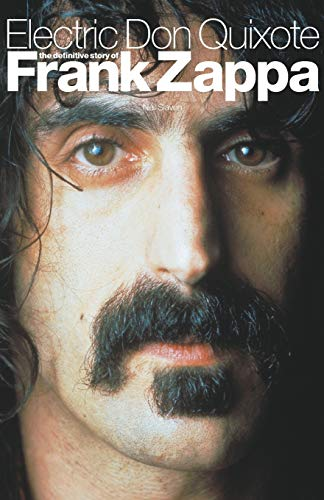 9780711994362: Electric Don Quixote: The Definitive Story Of Frank Zappa