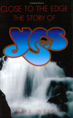 9780711995093: Close to the Edge: The Story of Yes