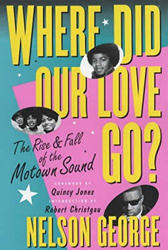 9780711995116: Where Did Our Love Go: The Rise and Fall of Tamla Motown