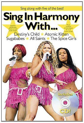 9780711995291: Sing in Harmony with...Destiny's Child, Atomic Kitten, Sugababes, All Saints, the Spice Girls