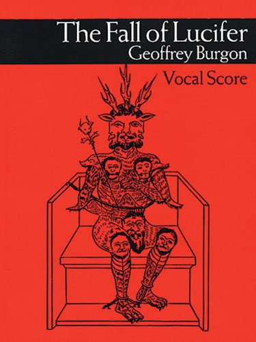 9780711995505: Geoffrey Burgon: The Fall of Lucifer Vocal Score