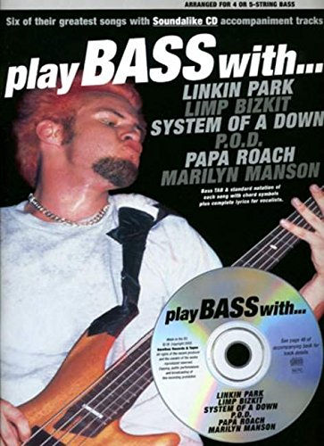 9780711995581: Play Bass With. Linkin Park, Limp Bizkit, System Of A Down, P.O.D, Papa Roach And Marilyn Manson