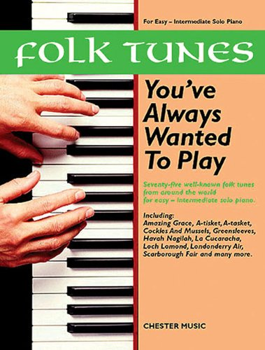 9780711995765: Folk Tunes You've Always Wanted to Play: For Easy - Intermediate Solo Piano
