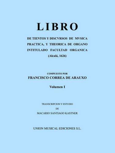 9780711995918: Libro de tientos y discursos de musica practica y theoretica de organo vol.1