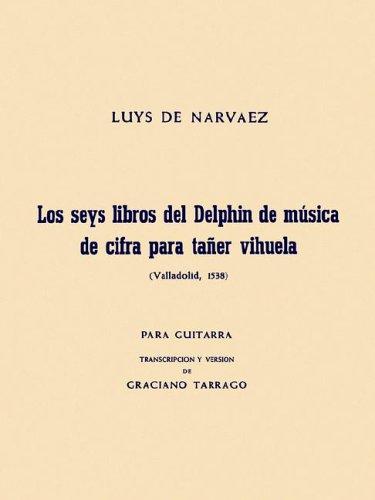 9780711995925: Luys De Narvaez: Los Seis Libros del Delphin Musica de Cifra Para Taner Vihuela