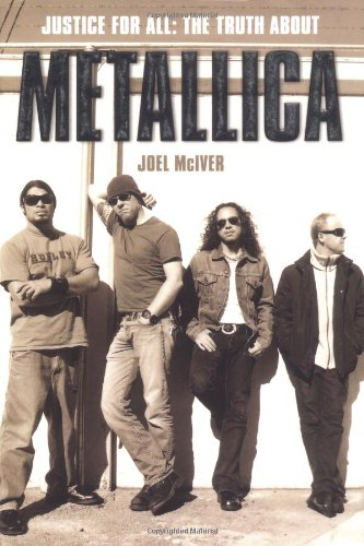 9780711996007: Justice for All: The Truth about Metallica