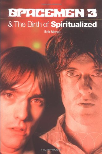 9780711996021: Spacemen 3 & the Birth of Spiritualized