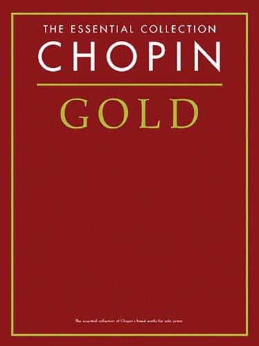 9780711996298: Chopin Gold: The Essential Collection (The Gold Series)