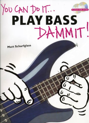 9780711996625: You Can Do It... Play Bass Dammit]
