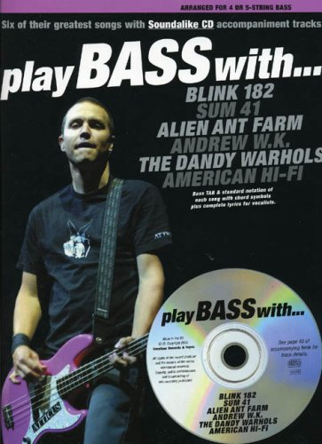 9780711996908: Play Bass with Blink 182, Sum 41, Alien Ant Farm, Andrew W.K., the Dandy Warhols and American Hi-Fi: Book and CD