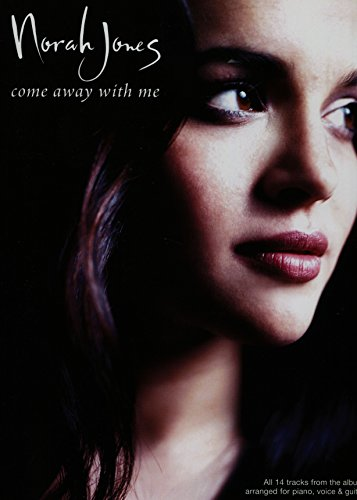 "9780711996946: Norah Jones: Come Away with Me (pvg): ""Come Away With Me""for Piano, Voice and Guitar"