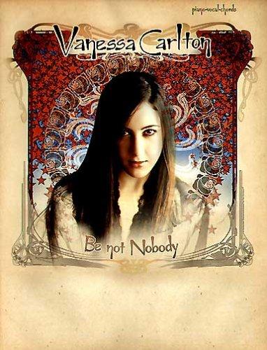 9780711997066: Vanessa Carlton: be Not Nobody: Piano - Vocal - Chords