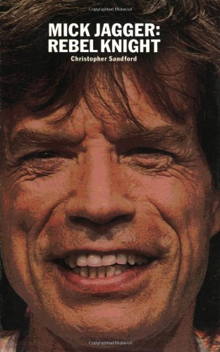 9780711998339: Mick Jagger: Rebel Knight