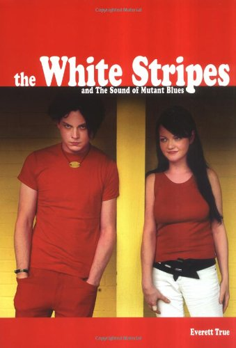 9780711998360: The White Stripes And The Sound Of Mutant Blues