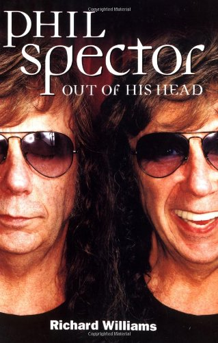 9780711998643: Phil Spector: Out Of His Head
