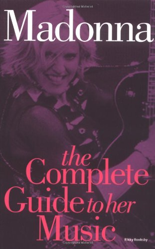 9780711998834: Madonna: The Complete Guide To Her Music (Complete Guide to the Music Of...)