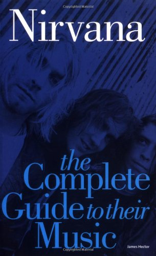 9780711998872: Nirvana: The Complete Guide To Their Music (Complete Guide to the Music Of...)