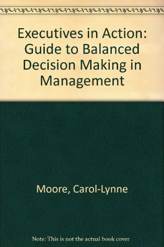 9780712101769: Executives in Action: A Guide to Balanced Decision-Making in Management