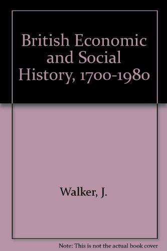 9780712102889: British Economic and Social History, 1700-1980