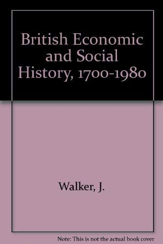9780712102964: British Economic and Social History, 1700-1980