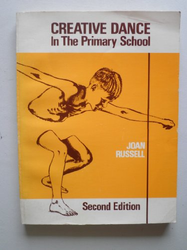Creative Dance In The Primary School: Russell, Joan: